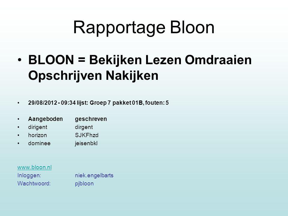Rapportage Bloon BLOON = Bekijken Lezen Omdraaien Opschrijven Nakijken