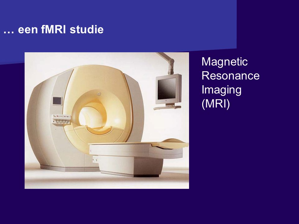 … een fMRI studie Magnetic Resonance Imaging (MRI)
