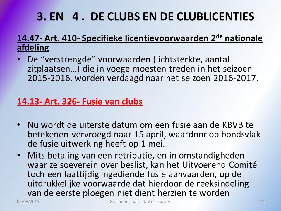 3. EN 4 . DE CLUBS EN DE CLUBLICENTIES