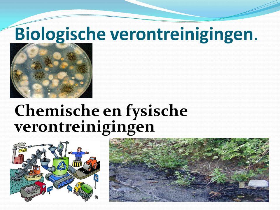 Biologische verontreinigingen.