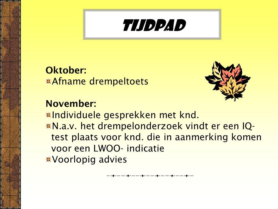 Tijdpad Oktober: Afname drempeltoets November:
