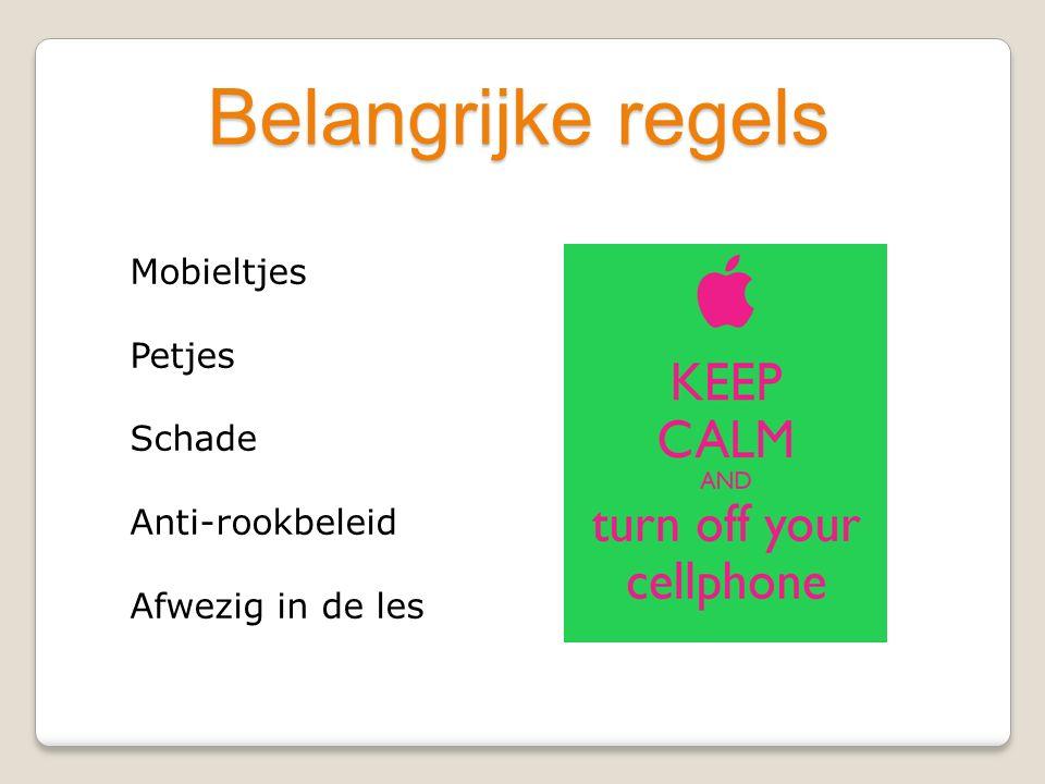Belangrijke regels Mobieltjes Petjes Schade Anti-rookbeleid