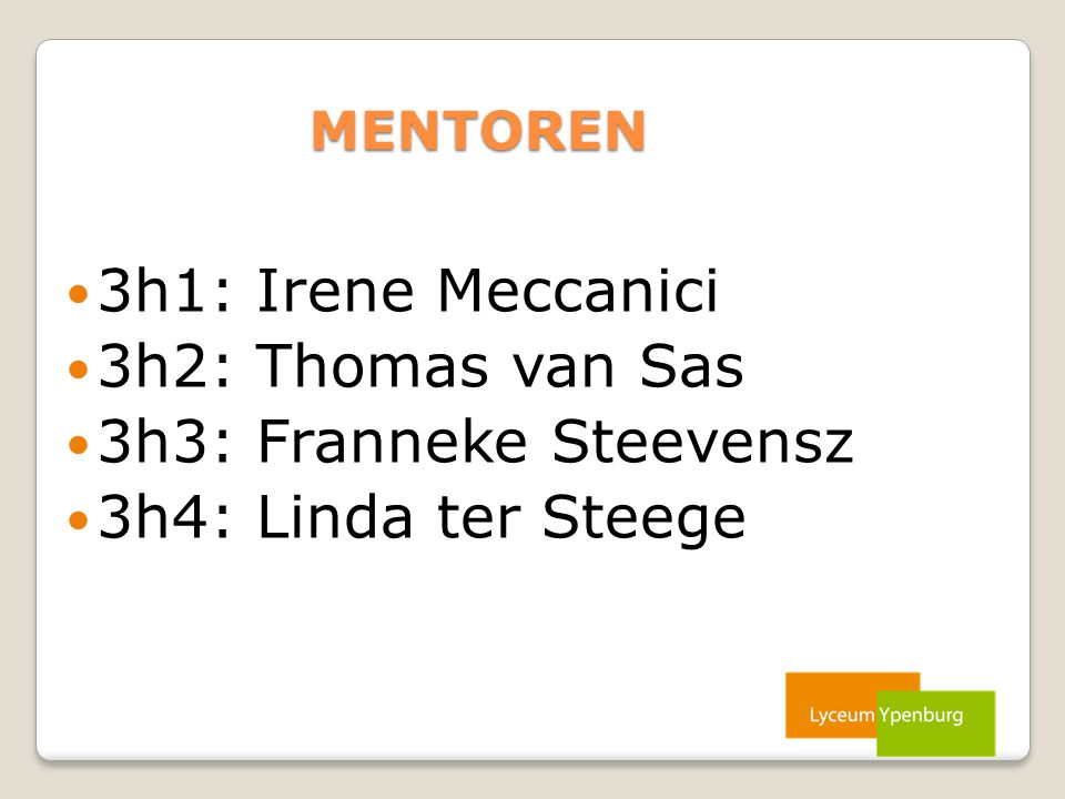 3h1: Irene Meccanici 3h2: Thomas van Sas 3h3: Franneke Steevensz