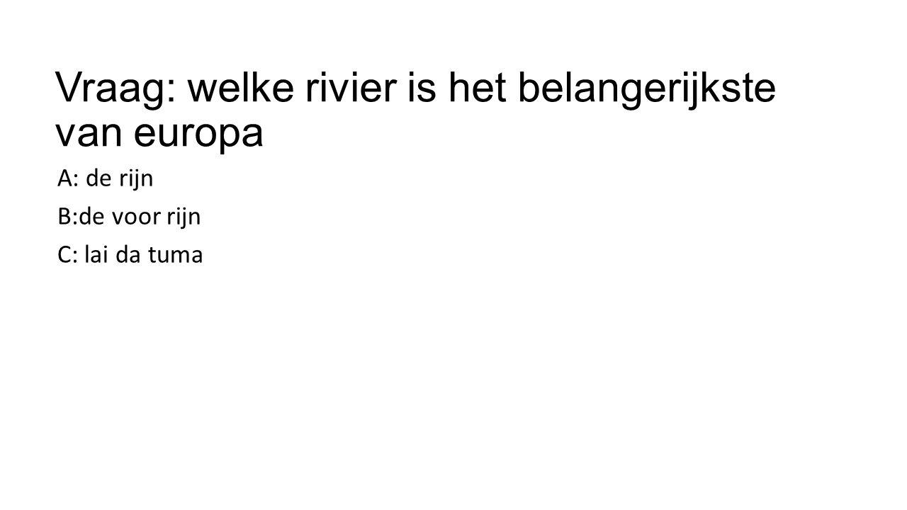 Vraag: welke rivier is het belangerijkste van europa