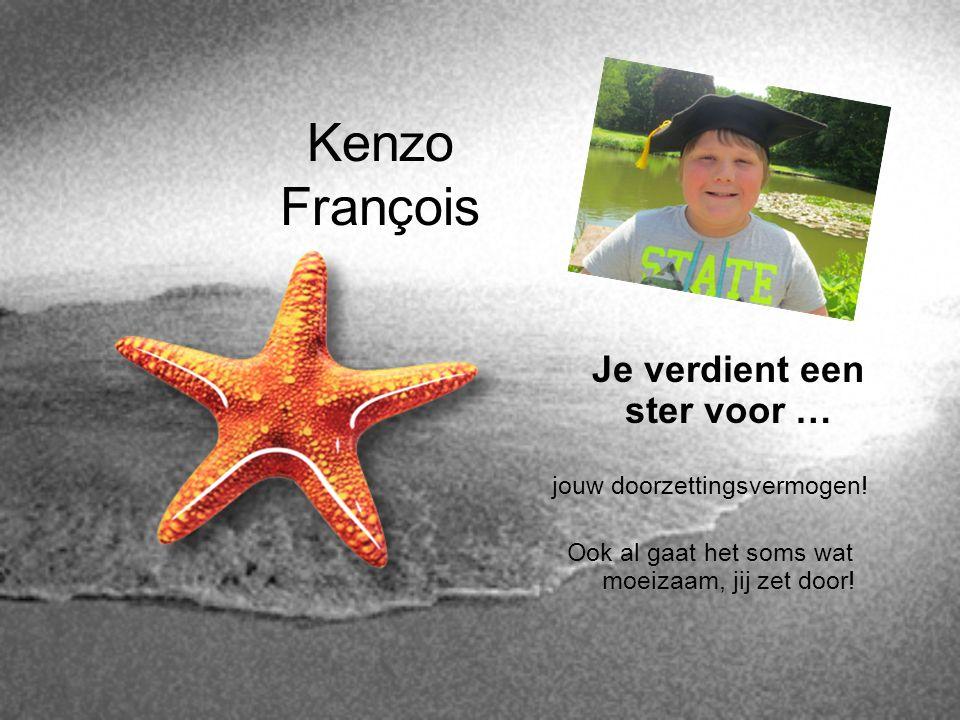 Kenzo François Je verdient een ster voor … jouw doorzettingsvermogen!