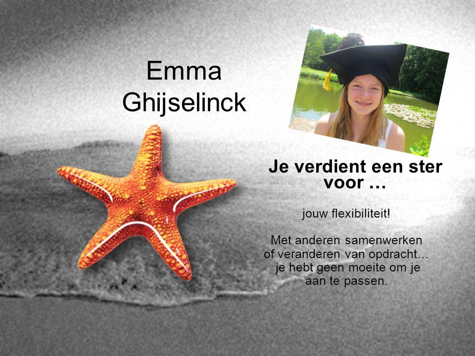 Emma Ghijselinck Je verdient een ster voor … jouw flexibiliteit!