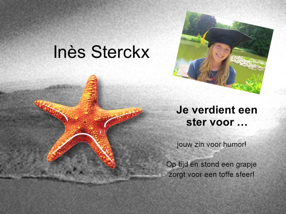 Inès Sterckx Je verdient een ster voor … jouw zin voor humor!