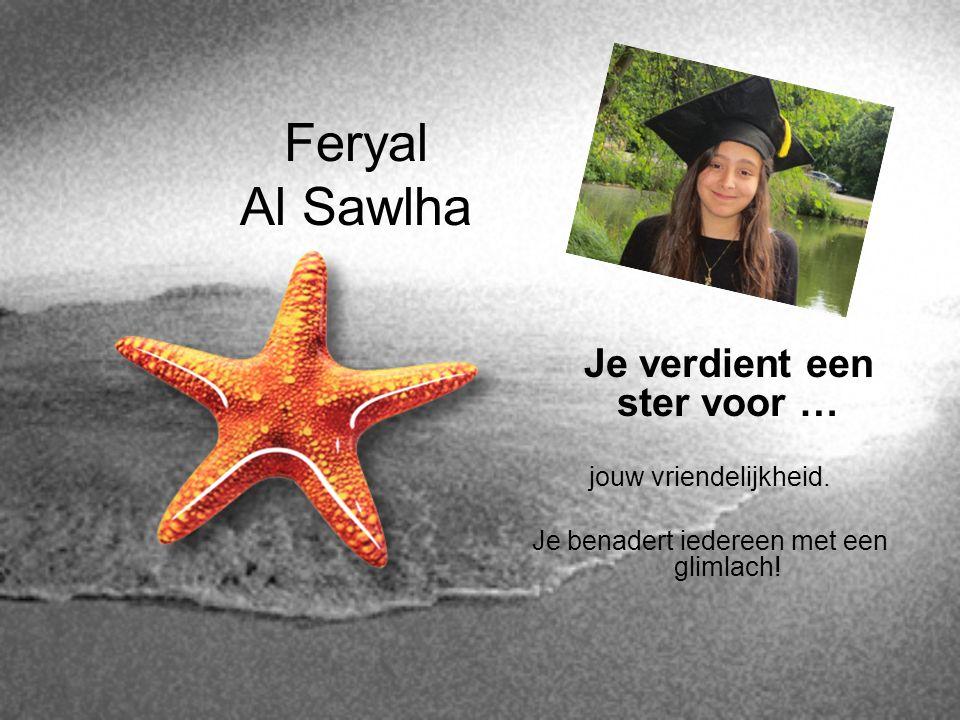 Feryal Al Sawlha Je verdient een ster voor … jouw vriendelijkheid.