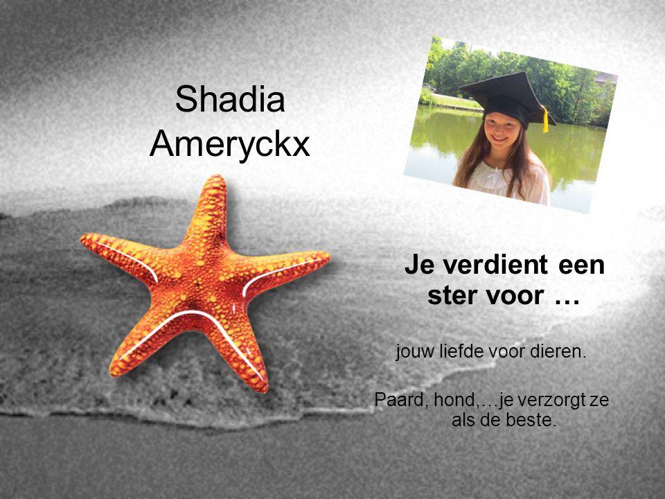 Shadia Ameryckx Je verdient een ster voor … jouw liefde voor dieren.