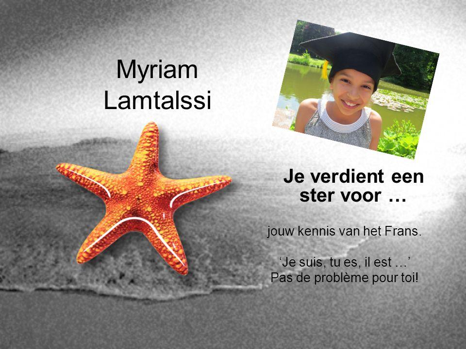 Myriam Lamtalssi Je verdient een ster voor …