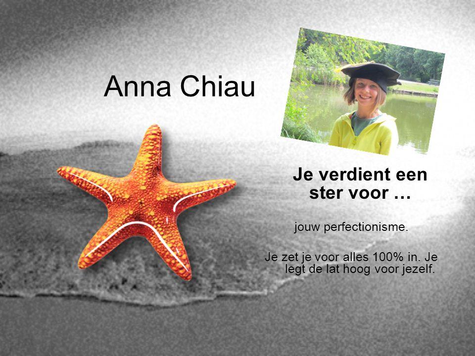 Anna Chiau Je verdient een ster voor … jouw perfectionisme.