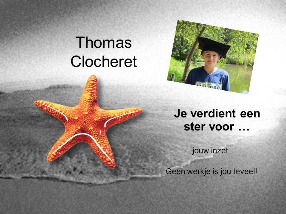 Thomas Clocheret Je verdient een ster voor … jouw inzet.