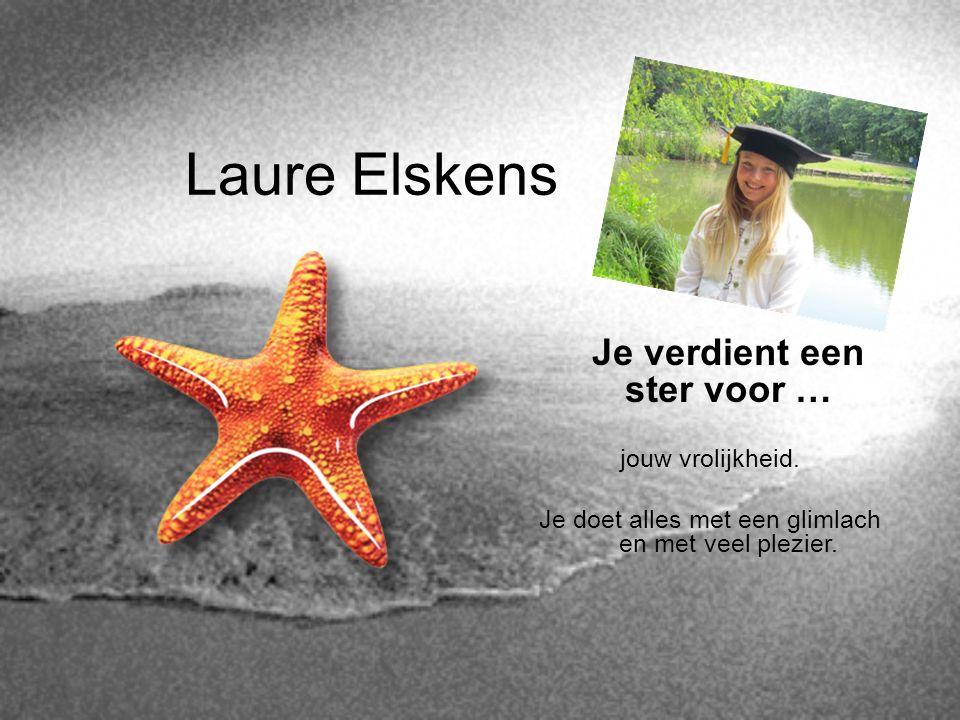 Laure Elskens Je verdient een ster voor … jouw vrolijkheid.