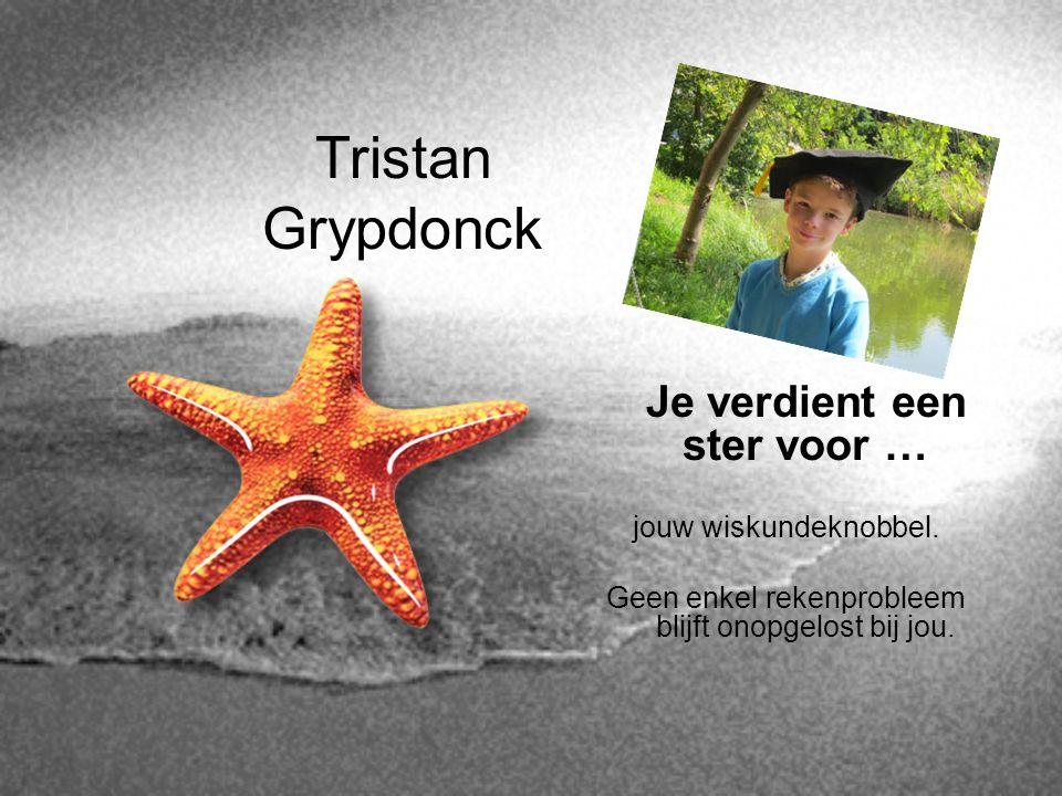 Tristan Grypdonck Je verdient een ster voor … jouw wiskundeknobbel.