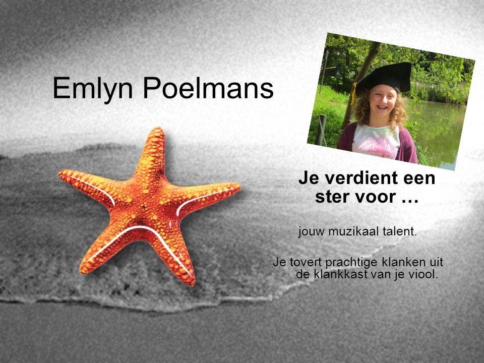 Emlyn Poelmans Je verdient een ster voor … jouw muzikaal talent.