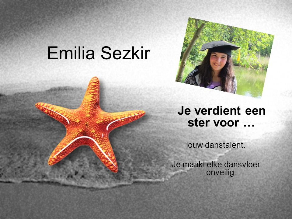 Emilia Sezkir Je verdient een ster voor … jouw danstalent.