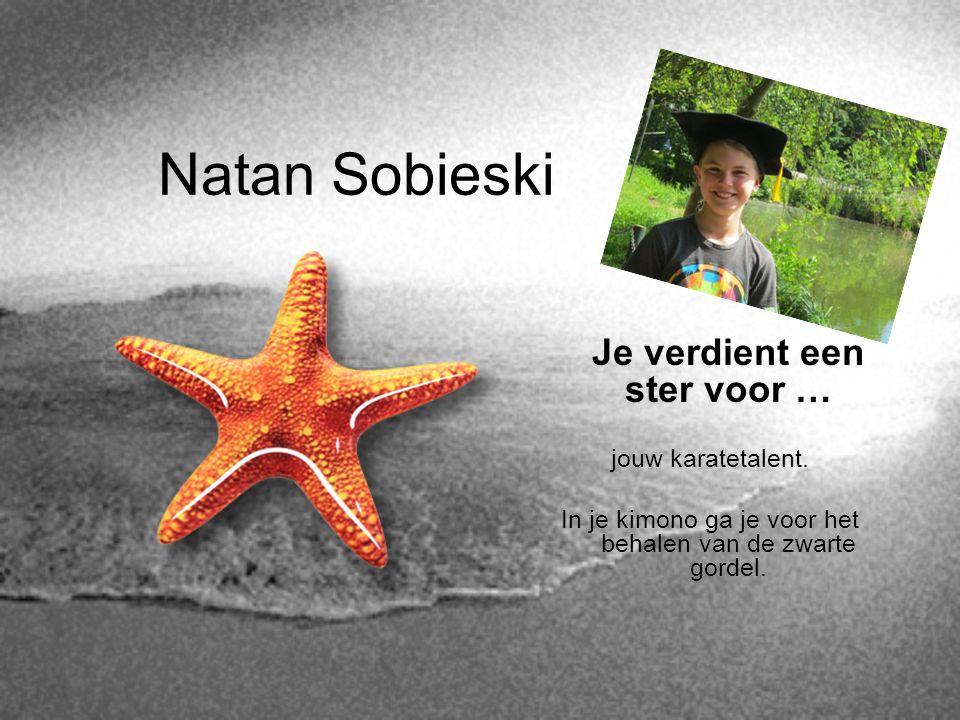 Natan Sobieski Je verdient een ster voor … jouw karatetalent.