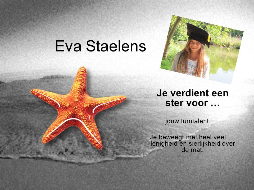Eva Staelens Je verdient een ster voor … jouw turntalent.