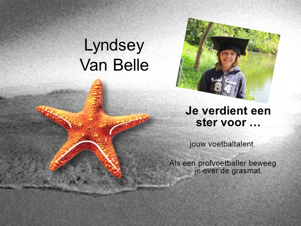Lyndsey Van Belle Je verdient een ster voor … jouw voetbaltalent.