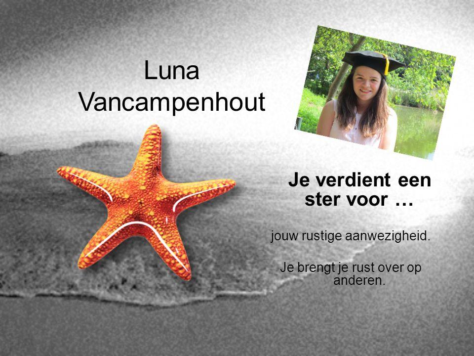 Luna Vancampenhout Je verdient een ster voor …