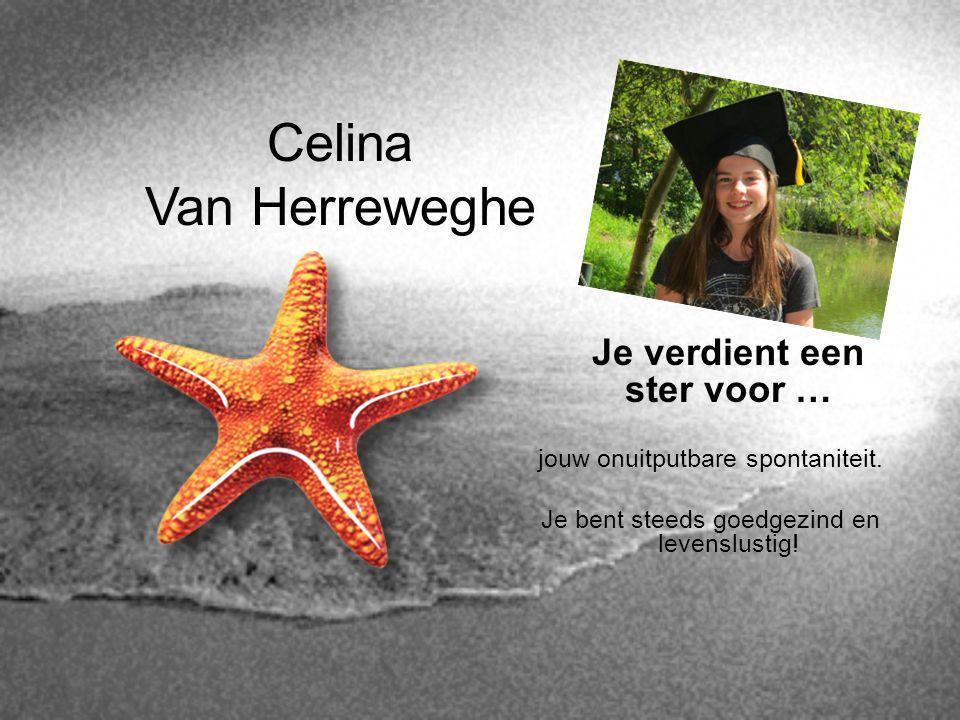Celina Van Herreweghe Je verdient een ster voor …