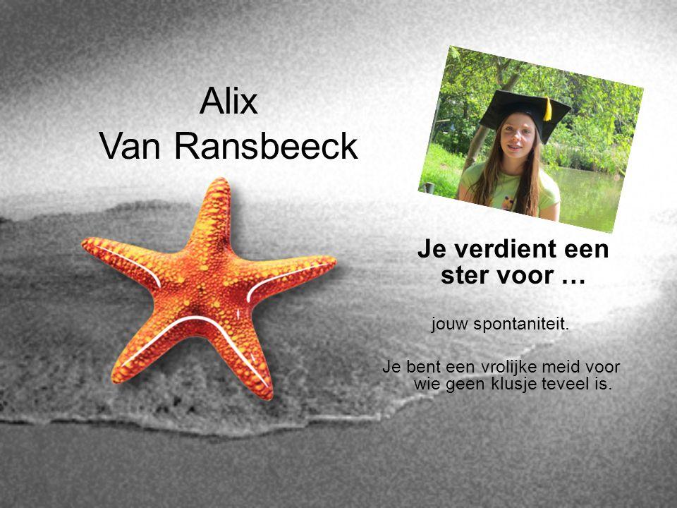 Alix Van Ransbeeck Je verdient een ster voor … jouw spontaniteit.