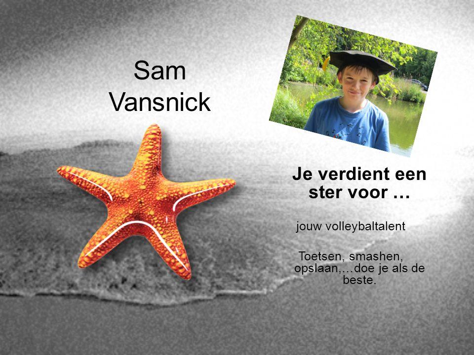 Sam Vansnick Je verdient een ster voor … jouw volleybaltalent