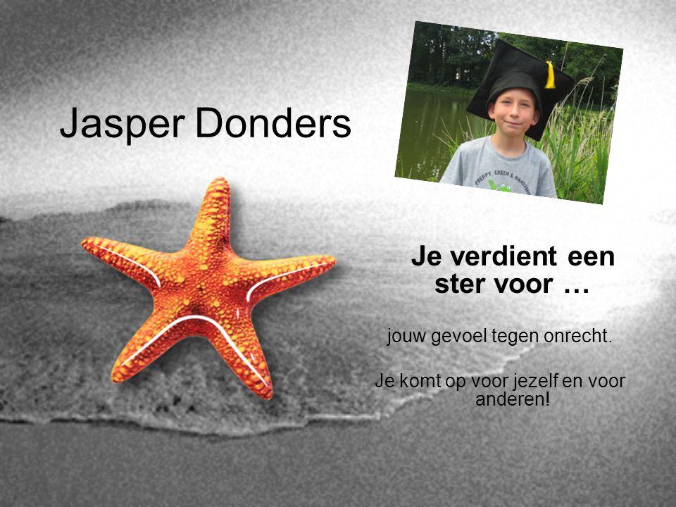 Jasper Donders Je verdient een ster voor … jouw gevoel tegen onrecht.