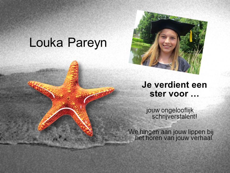 Louka Pareyn Je verdient een ster voor …