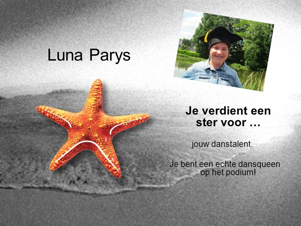 Luna Parys Je verdient een ster voor … jouw danstalent.