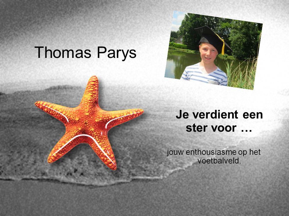 Thomas Parys Je verdient een ster voor …