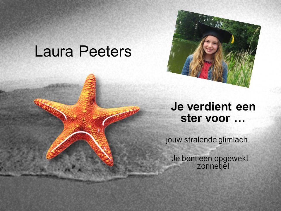 Laura Peeters Je verdient een ster voor … jouw stralende glimlach.