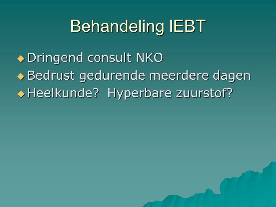 Behandeling IEBT Dringend consult NKO Bedrust gedurende meerdere dagen