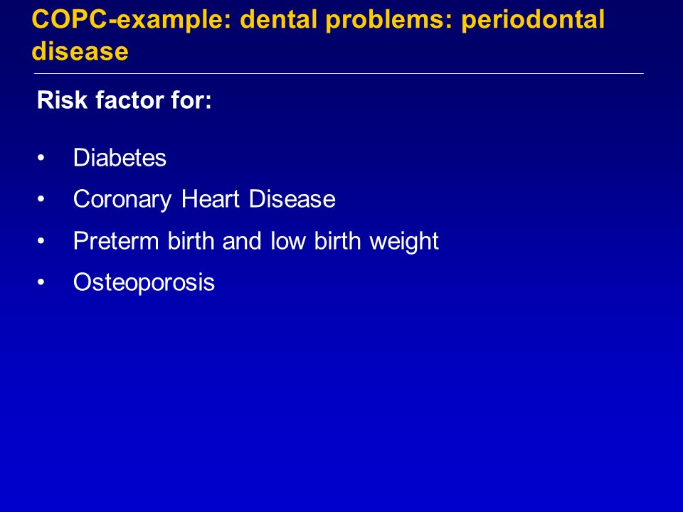 COPC-example: dental problems: periodontal disease