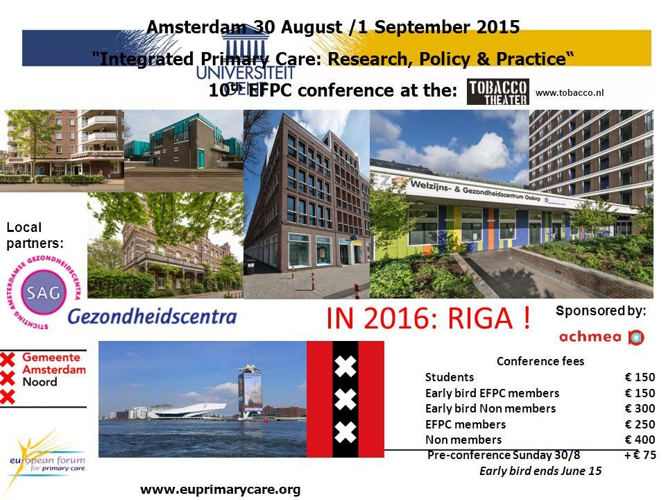 IN 2016: RIGA ! Amsterdam 30 August /1 September 2015