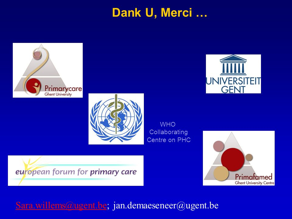 Dank U, Merci … Sara.willems@ugent.be; jan.demaeseneer@ugent.be WHO