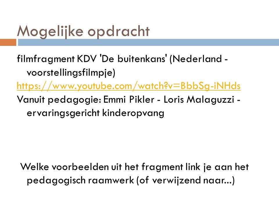 Mogelijke opdracht filmfragment KDV De buitenkans (Nederland - voorstellingsfilmpje) https://www.youtube.com/watch v=BbbSg-iNHds.