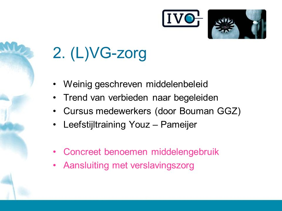 2. (L)VG-zorg Weinig geschreven middelenbeleid