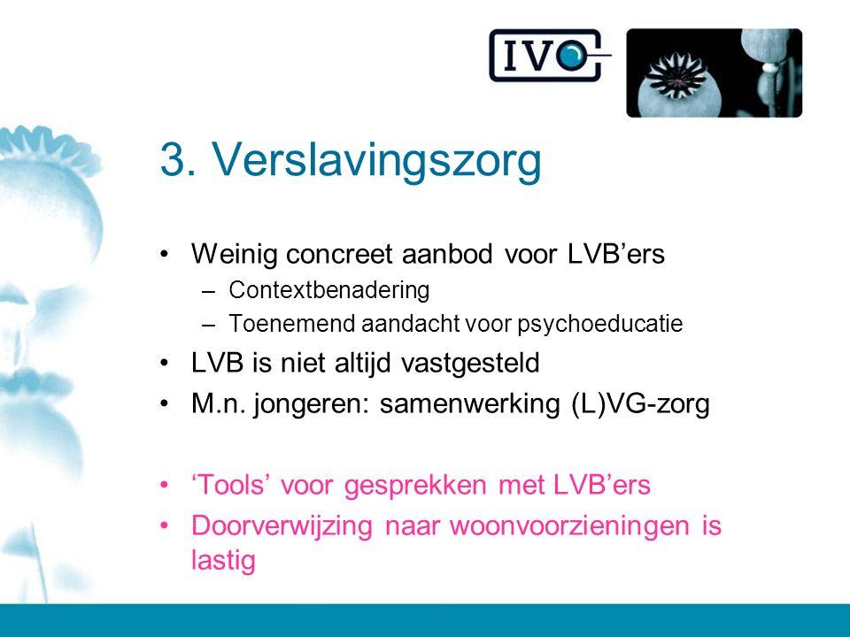 3. Verslavingszorg Weinig concreet aanbod voor LVB'ers