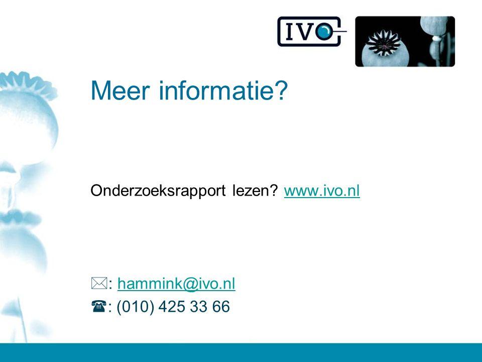 Meer informatie Onderzoeksrapport lezen www.ivo.nl : hammink@ivo.nl : (010) 425 33 66