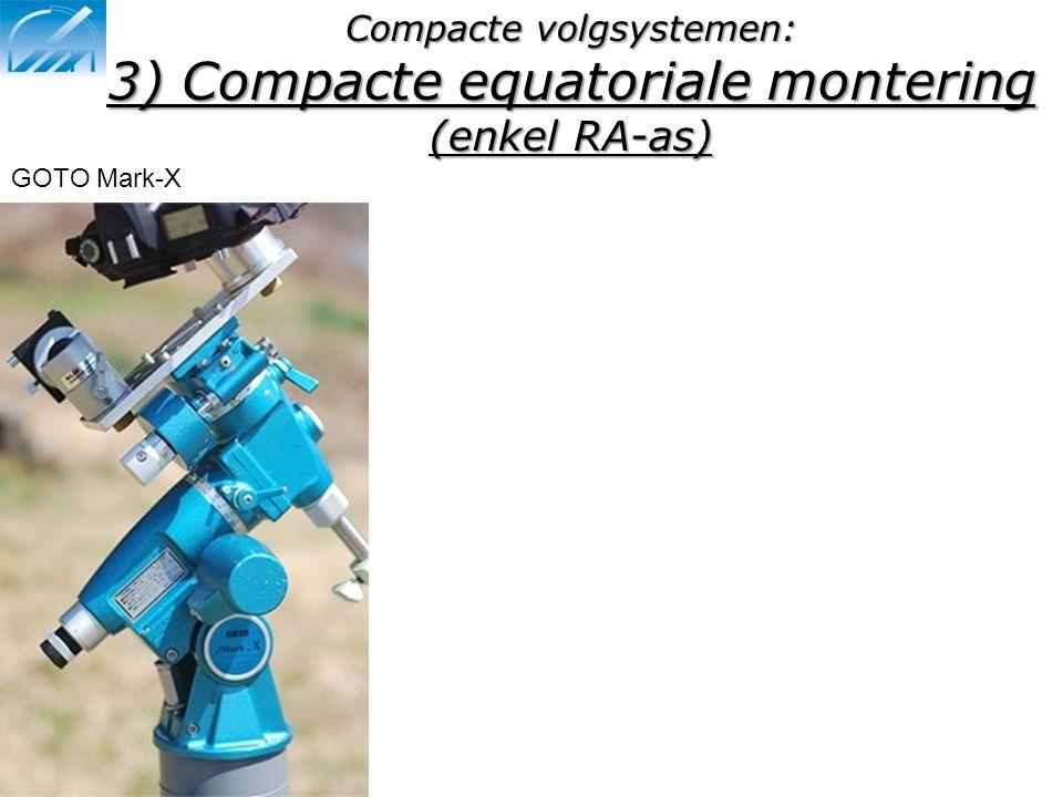 3) Compacte equatoriale montering (enkel RA-as)