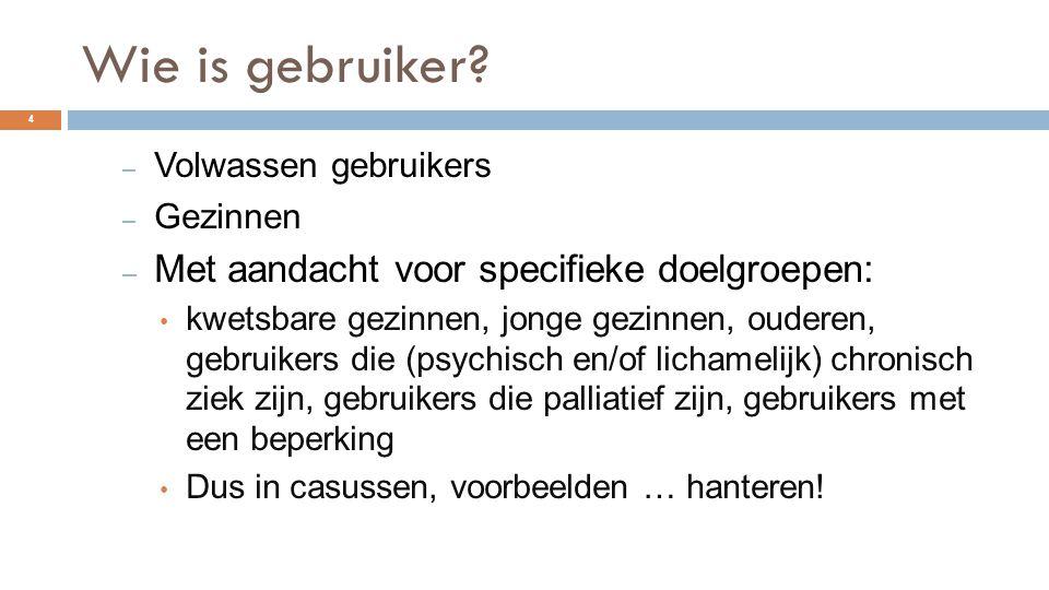Wie is gebruiker Met aandacht voor specifieke doelgroepen: