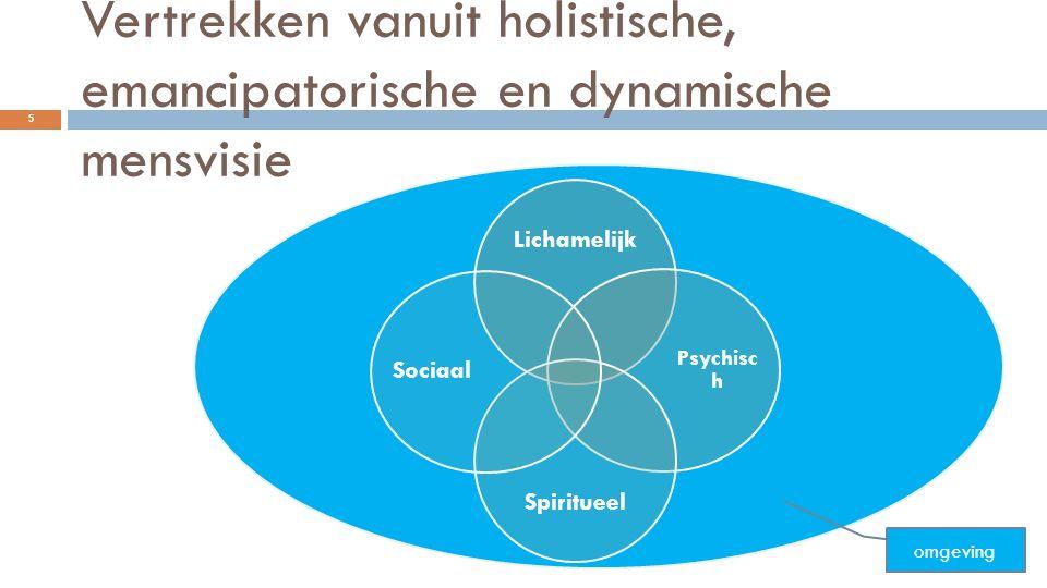 Vertrekken vanuit holistische, emancipatorische en dynamische mensvisie