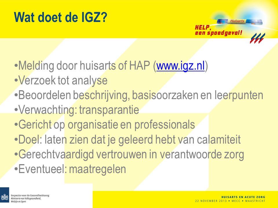 Wat doet de IGZ Melding door huisarts of HAP (www.igz.nl)