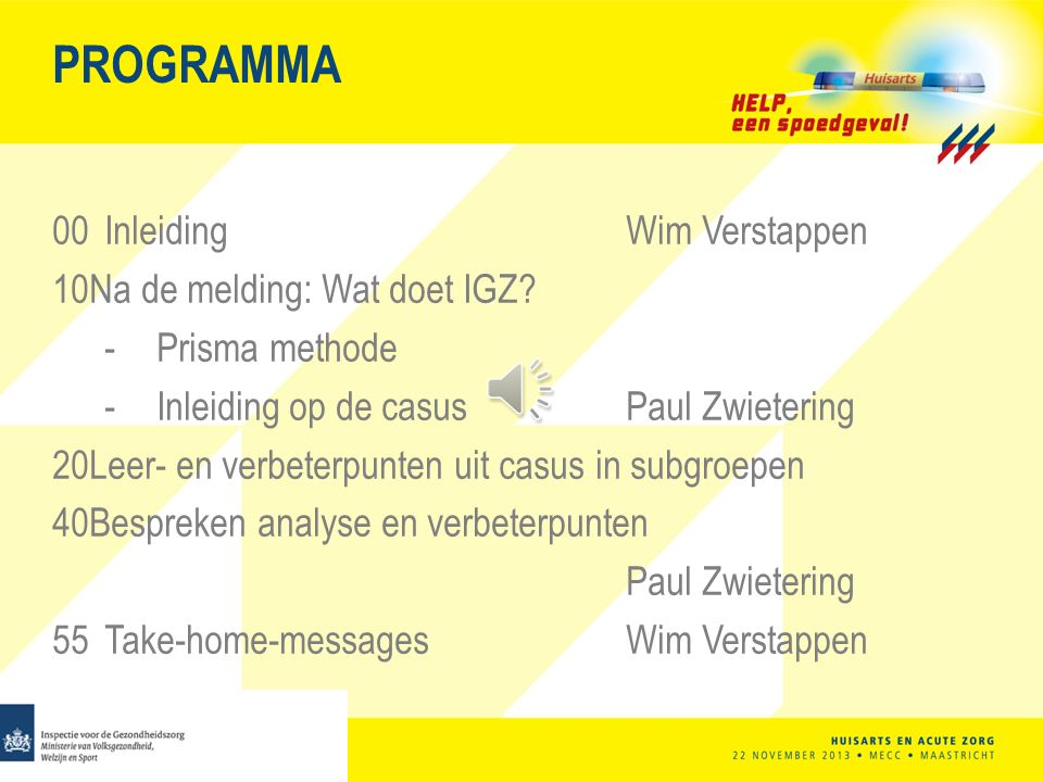PROGRAMMA 00 Inleiding Wim Verstappen Na de melding: Wat doet IGZ