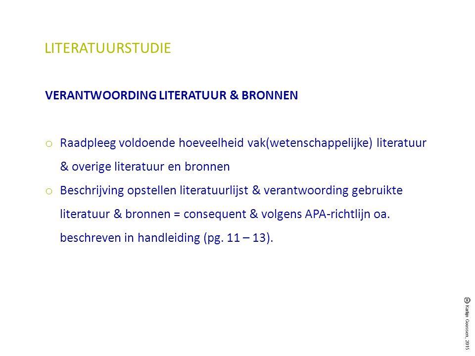 LITERATUURSTUDIE VERANTWOORDING LITERATUUR & BRONNEN