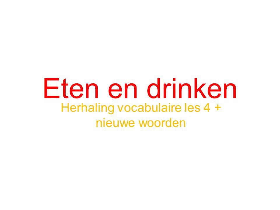 Herhaling vocabulaire les 4 + nieuwe woorden