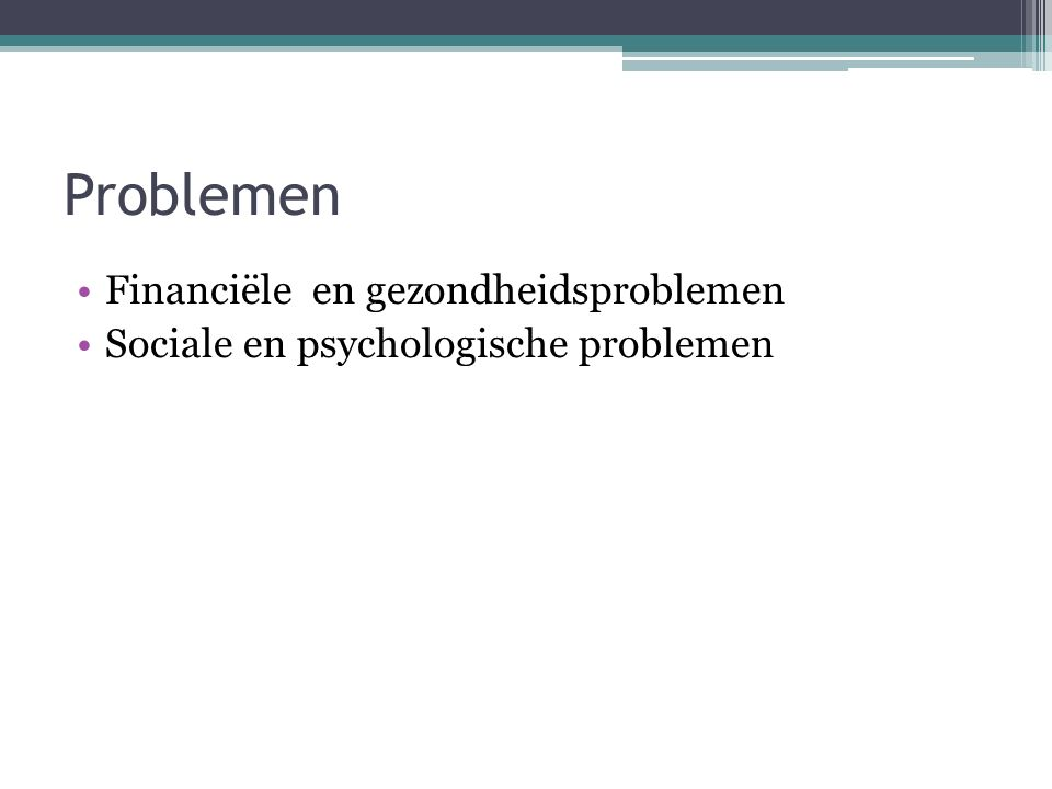 Problemen Financiële en gezondheidsproblemen