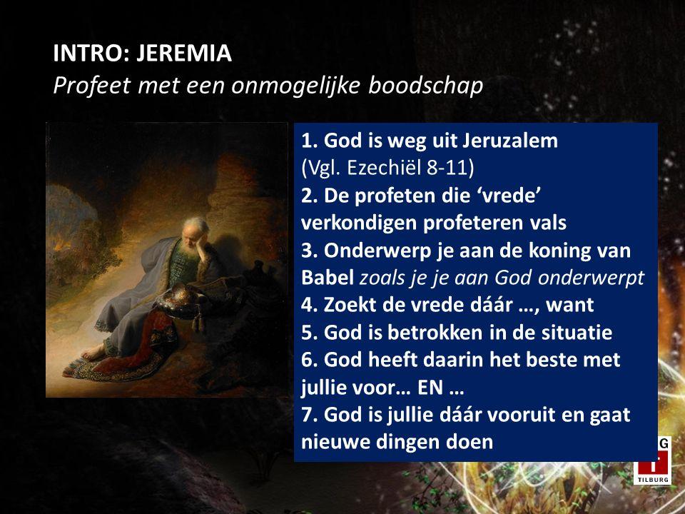 INTRO: JEREMIA Profeet met een onmogelijke boodschap