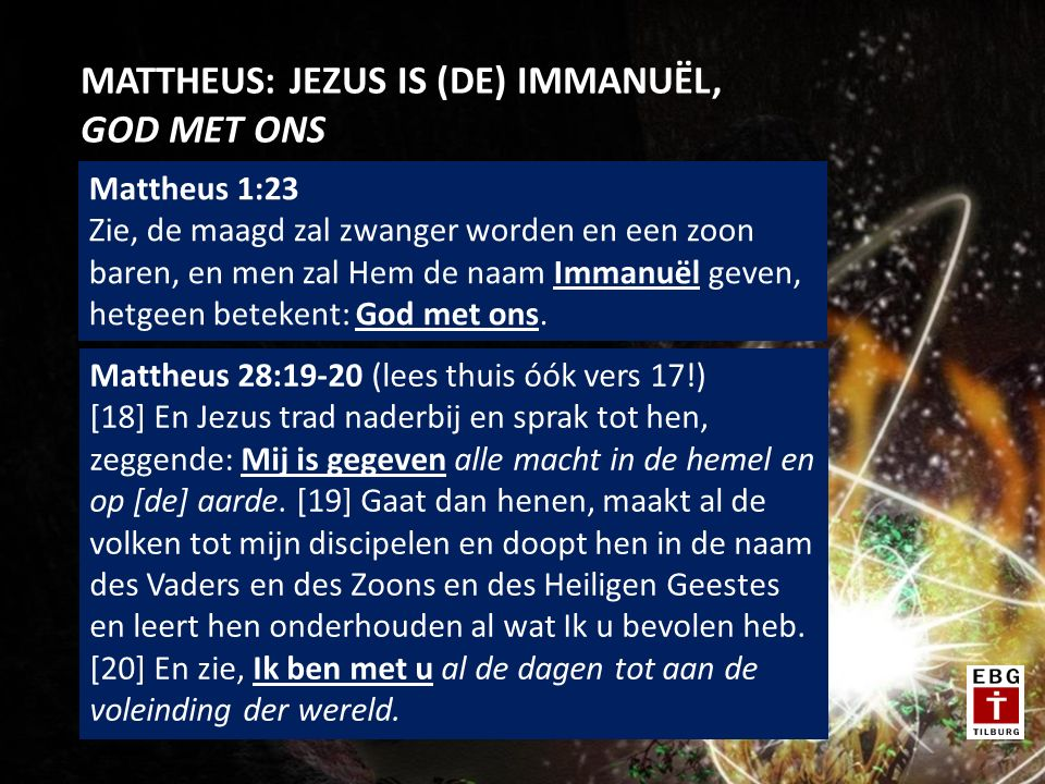 MATTHEUS: JEZUS IS (DE) IMMANUËL, GOD MET ONS